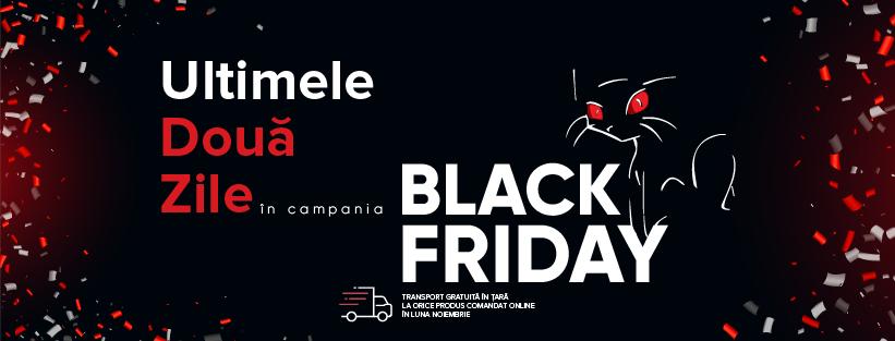 Ultimele 2 zile de Black Friday